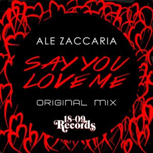 ale-zaccaria-say-you-love-me-18-09-records
