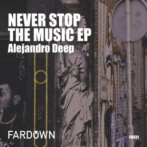 alejandro-deep-never-stop-the-music-ep-far-down-records