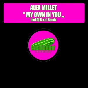 alex-millet-my-own-in-you-cucumber-recordings