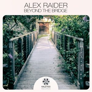 alex-raider-beyond-the-bridge-kaleydo-records