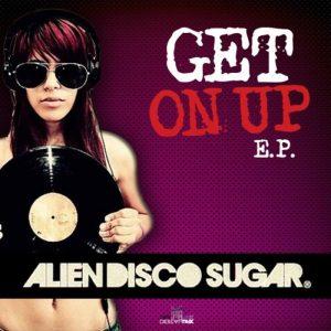 alien-disco-sugar-get-on-up-ep-digital-wax-productions