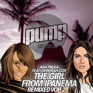 ana-paula-deborah-cox-the-girl-from-ipanema-remixed-vol-2-pump-records