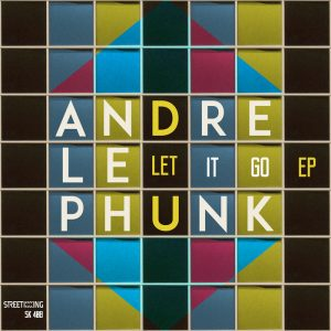 andre-le-phunk-let-it-go-street-king-us