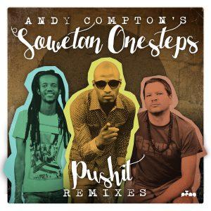 andy-comptons-sowetan-onesteps-pushit-remixes-peng
