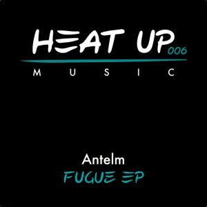 antelm-fugue-ep-heat-up-music