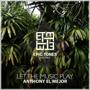 anthony-el-mejor-let-the-music-play-epic-tones-records