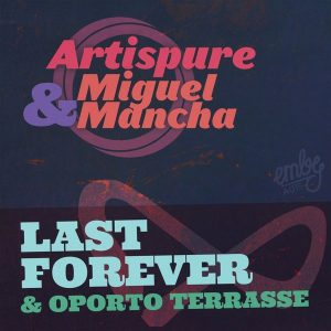 artispure-miguel-mancha-last-forever-ep-emby