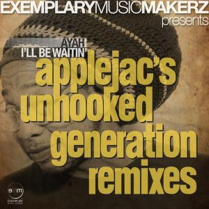 ayah-ill-be-waitin-applejacs-unhooked-generation-remixes-exemplary-music-makerz