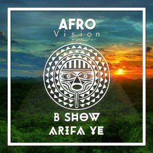 b-show-arifa-ye-afro-vision-records