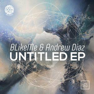 blikeme-andrew-diaz-untitled-ep-doin-work-records