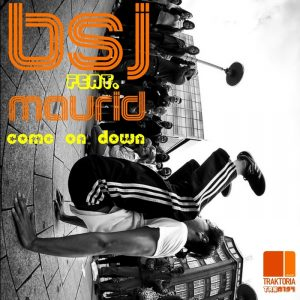 bsj-feat-maurid-come-on-down-traktoria
