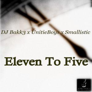 bakk3unitieboyssmallistic-eleven-to-five-seabes-finest