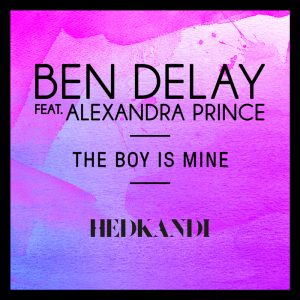ben-delay-feat-alexandra-prince-the-boy-is-mine-hed-kandi