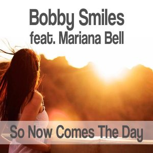 bobby-smiles-so-now-comes-the-day-mf-records
