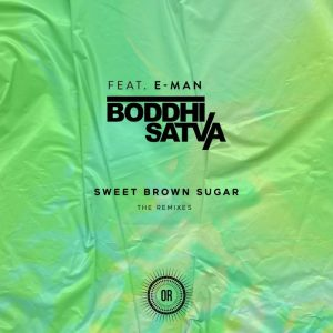 boddhi-satva-feat-e-man-sweet-brown-sugar-remixes-offering-recordings