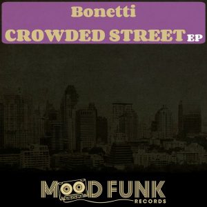 bonetti-crowded-street-ep-mood-funk-records