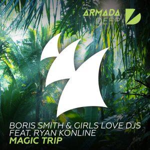 boris-smith-girls-love-djs-feat-ryan-konline-magic-trip-armada-deep