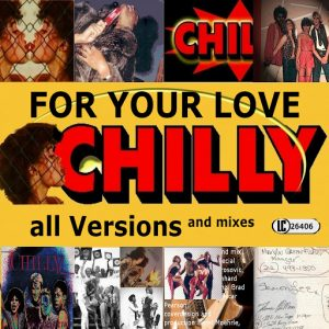 chilly-for-your-love-all-versions-mixes-chilly