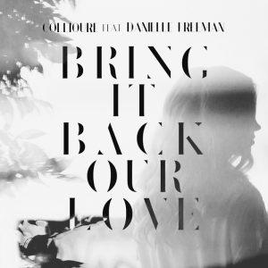 collioure-feat-danielle-freeman-bring-it-back-our-love-reimei-music
