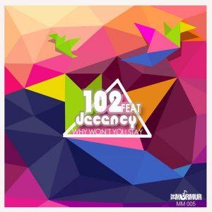dj-102-feat-decency-why-wont-you-stay-murmur-musiq