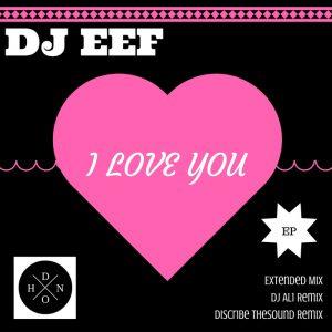 Essential music dj eef i love you deep house nation for I love deep house music