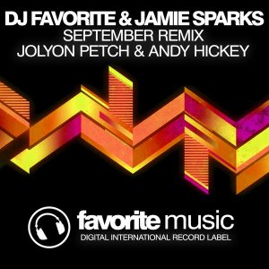 dj-favorite-jamie-sparks-september-jolyon-petch-andy-hickey-remix-favorite-music