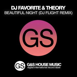 dj-favorite-theory-beautiful-night-dj-flight-remix-gs-house-music