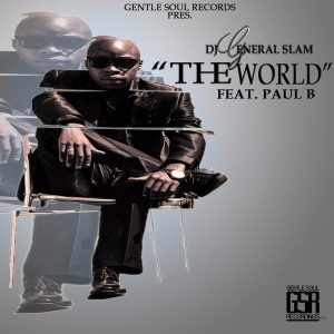 dj-general-slam-feat-paul-b-the-world-gentle-soul-records