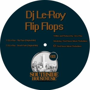 dj-le-roy-flip-flops-southside-housemusic
