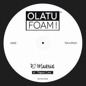 dj-madrid-organic-love-olatu-foam