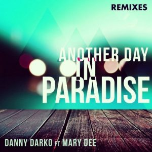 danny-darko-feat-mary-dee-another-day-in-paradise-remixes-oryx-music