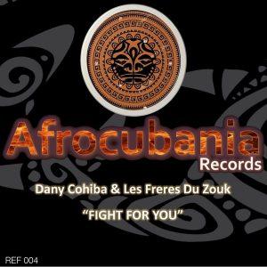 dany-cohiba-les-freres-du-zouk-fight-for-you-afrocubania-records