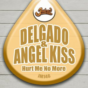 delgado-angel-kiss-hurt-me-no-more-juiced-music