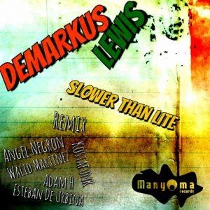 demarkus-lewis-slower-than-lite-manyoma-music