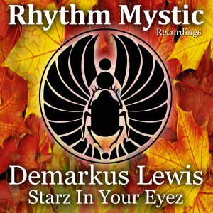 demarkus-lewis-starz-in-your-eyez-rhythm-mystic-recordings
