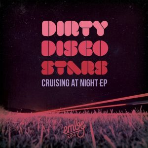 dirty-disco-stars-cruising-at-night-ep-emby