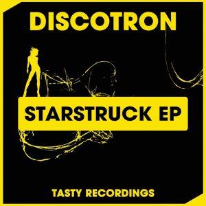 discotron-starstruck-ep-tasty-recordings
