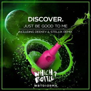 discover-just-be-good-to-me-which-bottle