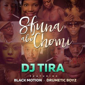 dj-tira-feat-black-motion-drumetic-boyz-sfuna-abo-chomi-afrotainment