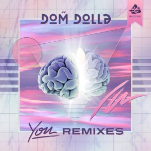 dom-dolla-you-remixes-sweat-it-out