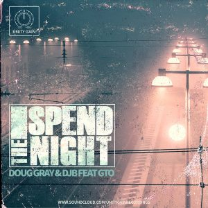doug-gray-and-djb-feat-gto-spend-the-night-unity-gain