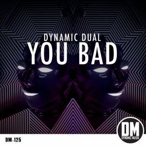 dynamic-dual-you-bad-dynamic-musik