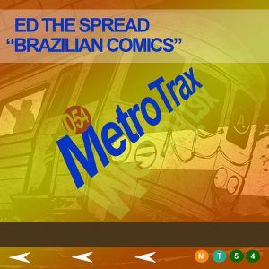 ed-the-spread-brazillian-comic-metro-trax