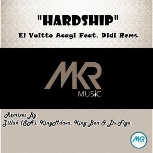 el-vuitto-acayi-feat-didi-rems-hardship-remixes-mkr-music-pty-ltd