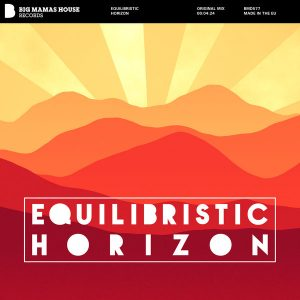 equilibristic-horizon-big-mamas-house-records