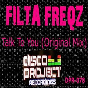 filta-freqz-talk-to-you-disco-project-recordings