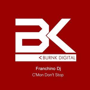 franchino-dj-cmon-dont-stop-burnk-digital