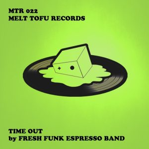 fresh-funk-espresso-band-time-out-melt-tofu