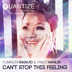 fuminori-kagajo-and-tracy-hamlin-cant-stop-this-feeling-quantize-recordings