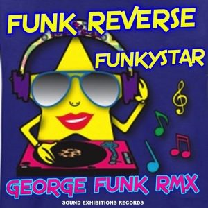 funk-reverse-funkystar-george-funk-remix-sound-exhibitions-records